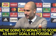 Pep Guardiola says that Man City must score at Monaco or go back home